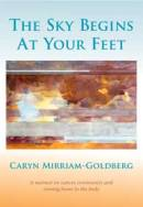 the-sky-begins-at-your-feet-caryn-mirriam-goldberg