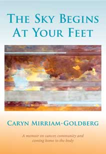 the-sky-begins-at-your-feet-caryn-mirriam-goldberg